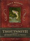 Troutsmith (eBook): An Angler&#39;s Tales and Travels